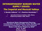 INTERDEPENDENT BORDER WATER SUPPLY ISSUES: The Imperial and Mexicali Valleys
