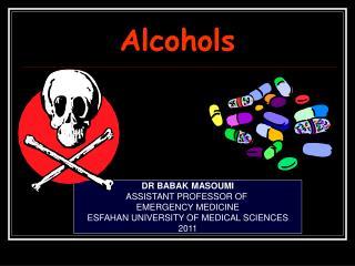 DR BABAK MASOUMI ASSISTANT PROFESSOR OF  EMERGENCY MEDICINE ESFAHAN UNIVERSITY OF MEDICAL SCIENCES 2011