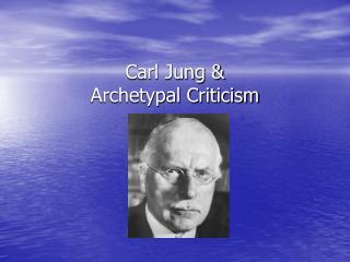 Carl Jung  Archetypal Criticism