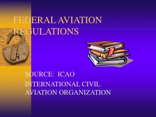 FEDERAL AVIATION REGULATIONS