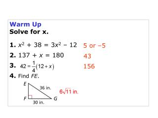 Warm Up Solve for x.   1. x2  38  3x2   12 2. 137  x  180 3.   4. Find FE.