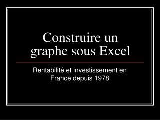 Construire un graphe sous Excel