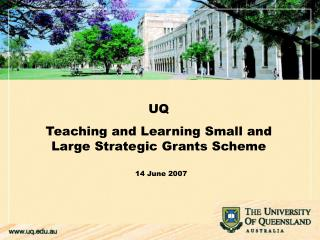 UQ  Teaching and Learning Small and Large Strategic Grants Scheme