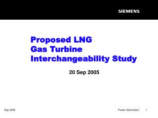 Proposed LNG  Gas Turbine Interchangeability Study