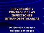 PREVENCI N Y CONTROL DE LAS INFECCIONES INTRAHOSPITALARIAS