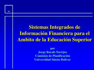 Sistemas Integrados de Informaci n Financiera para el Ambito de la Educaci n Superior