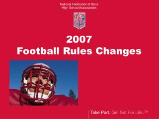 2007  Football Rules Changes