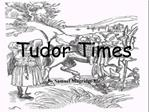 Tudor Times