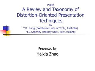 Paper A Review and Taxonomy of Distortion-Oriented Presentation Techniques by Y.K.Leung Swinburne Univ. of Tech., Austra