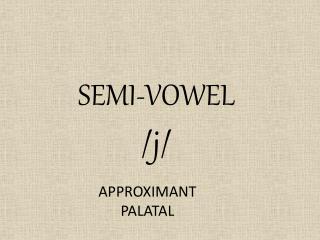SEMI-VOWEL