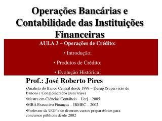 Opera  es Banc rias e Contabilidade das Institui  es Financeiras