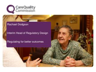 Rachael Dodgson  Interim Head of Regulatory Design  Regulating for better outcomes