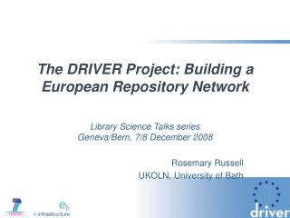 The DRIVER Project: Building a European Repository Network