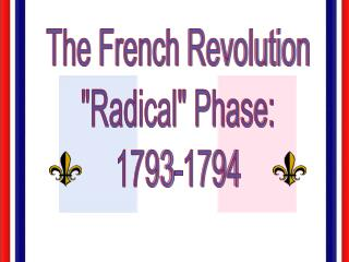 The French Revolution Radical Phase: 1793-1794
