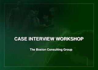 CASE INTERVIEW WORKSHOP