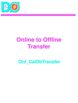 Online to Offline Transfer