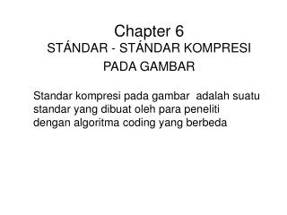 Chapter 6 ST NDAR - ST NDAR KOMPRESI PADA GAMBAR