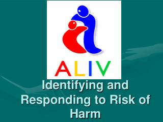 Identifying and Responding to Risk of Harm