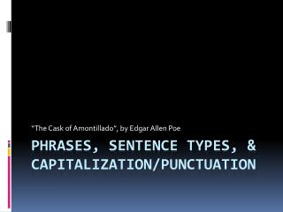 Phrases, Sentence Types,  Capitalization