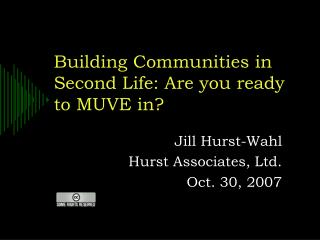 Building Communities in Second Life: Are you ready to MUVE in