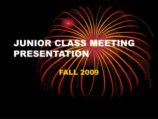 JUNIOR CLASS MEETING PRESENTATION