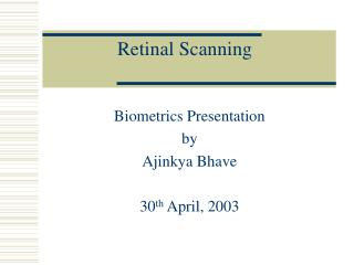 Retinal Scanning