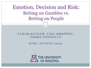 Emotion, Decision and Risk: Betting on Gambles vs.  Betting on People