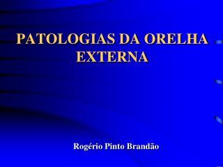 PATOLOGIAS DA ORELHA EXTERNA
