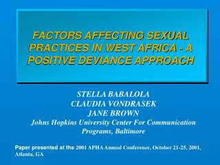 FACTORS AFFECTING SEXUAL PRACTICES IN WEST AFRICA - A POSITIVE DEVIANCE APPROACH