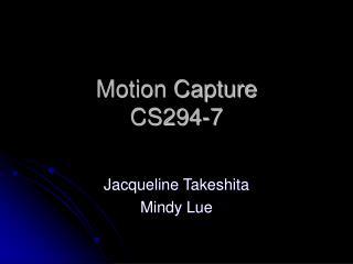 Motion Capture CS294-7