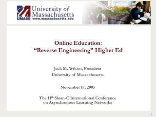 Online Education:    Reverse Engineering  Higher Ed