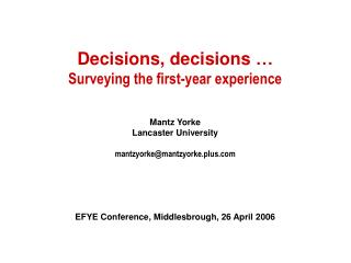Decisions, decisions   Surveying the first-year experience   Mantz Yorke Lancaster University  mantzyorkemantzyorke.plus