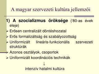 A magyar szervezeti kult ra jellemzoi