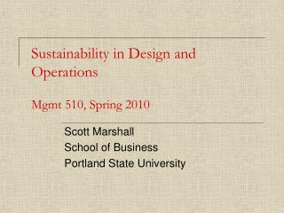 Sustainability in Design and Operations  Mgmt 510, Spring 2010