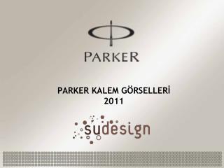 PARKER KALEM G RSELLERI 2011