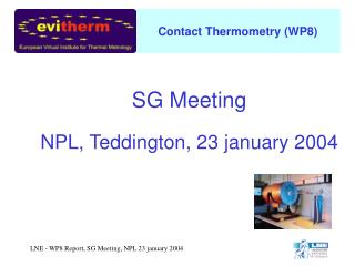 SG Meeting  NPL, Teddington, 23 january 2004