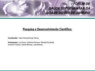 I F RUM DE  SA DE SUPLEMENTAR DA  CIDADE DO RIO DE JANEIRO