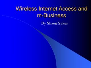 Wireless Internet Access and m-Business