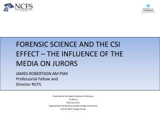 FORENSIC SCIENCE AND THE CSI EFFECT   THE INFLUENCE OF THE MEDIA ON JURORS