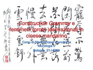 Construction Grammar e fenomeni proto-derivazionali in cinese mandarino