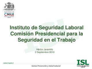 Instituto de Seguridad Laboral Comisi n Presidencial para la Seguridad en el Trabajo