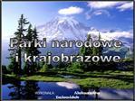 Parki narodowe  i krajobrazowe