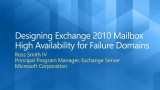 Designing Exchange 2010 Mailbox High Availability for Failure Domains