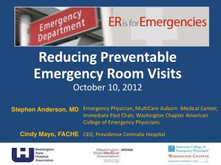Emergency Physician, MultiCare Auburn  Medical Center; Immediate Past Chair, Washington Chapter American College of Emer
