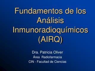 Fundamentos de los An lisis Inmunoradioqu micos  AIRQ