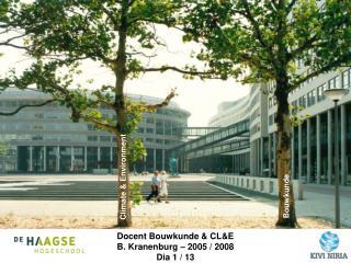 Docent Bouwkunde  CLE B. Kranenburg   2005