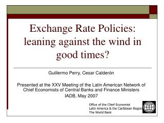 Exchange Rate Policies: leaning against the wind in good times