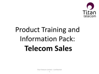 Product Training and Information Pack:  Telecom Sales