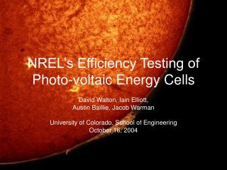 NREL s Efficiency Testing of Photo-voltaic Energy Cells