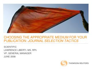 CHOOSING THE APPROPRIATE MEDIUM FOR YOUR PUBLICATION: JOURNAL SELECTION TACTICS